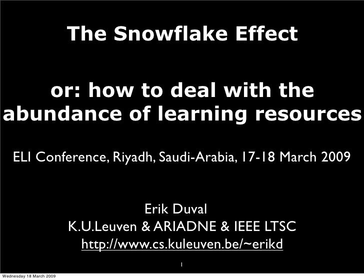 The Snowflake Effect      or: how to deal with the abundance of learning resources      ELI Conference, Riyadh, Saudi-Arab...