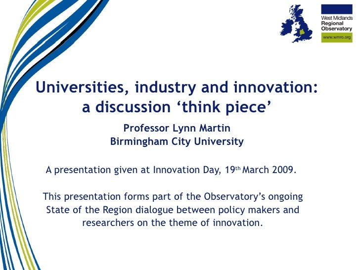 Universities, industry and innovation: a discussion 'think piece' Professor Lynn Martin Birmingham City University A prese...
