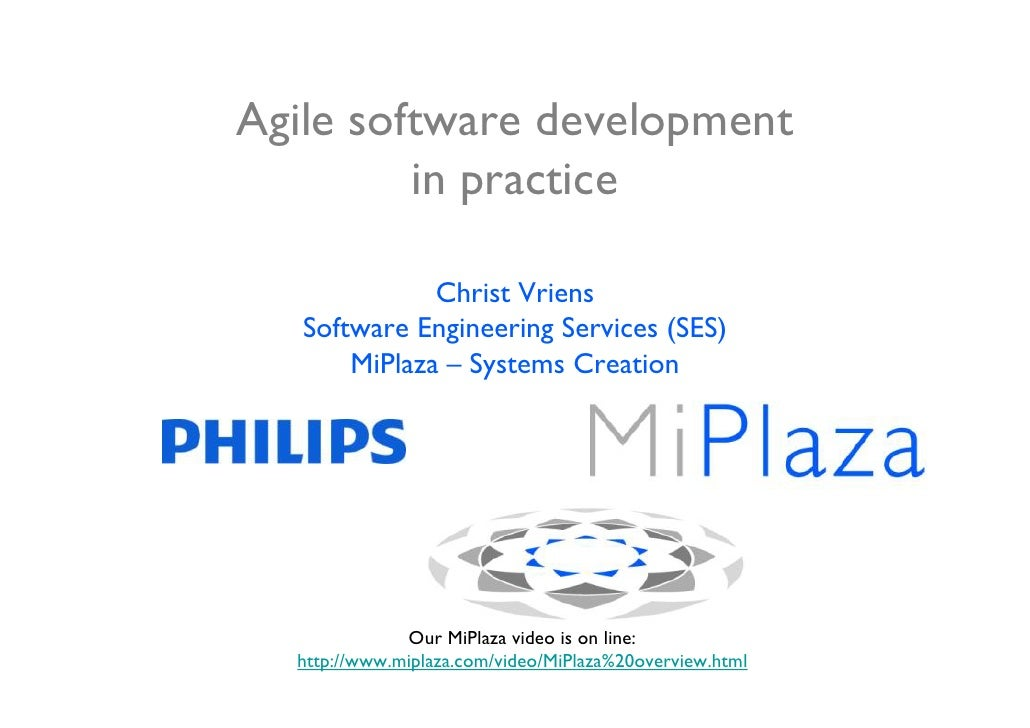 Agile software development          in practice                Christ Vriens    Software Engineering Services (SES)       ...