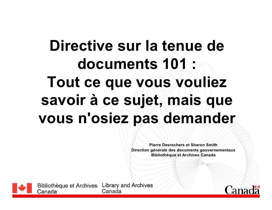 Directive sur la tenue de      documents 101 :  Tout ce que vous vouliez savoir à ce sujet, mais que vous n'osiez pas dema...