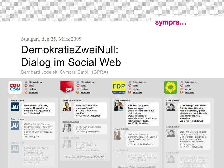DemokratieZweiNull: Dialog im Social Web Bernhard Jodeleit, Sympra GmbH (GPRA)