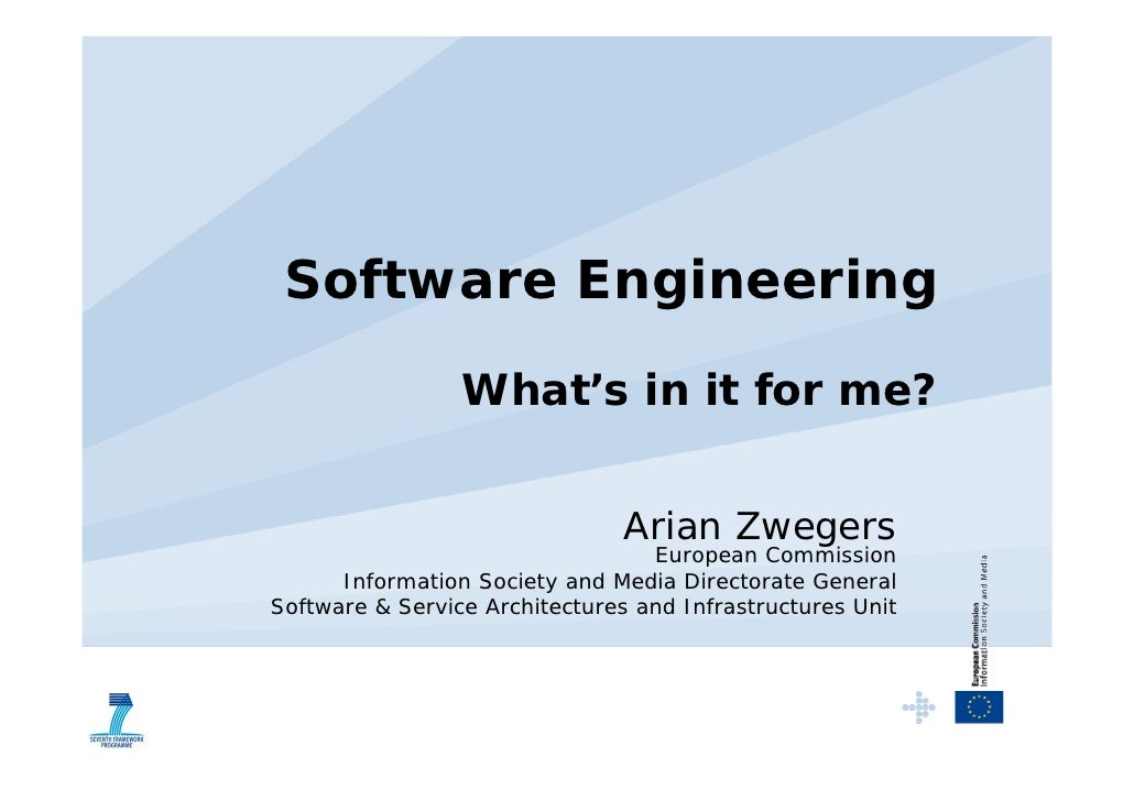 Software Engineering                  What's in it for me?                                   Arian Zwegers                ...