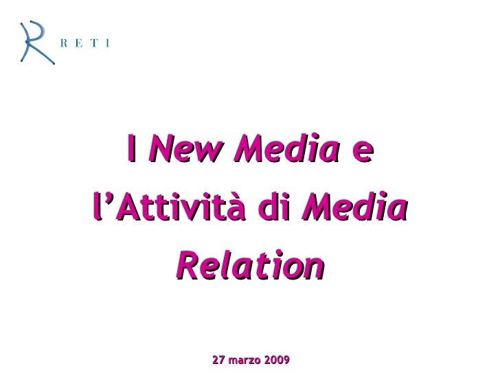 I  New Media  e l'Attività di  Media Relation 27 marzo 2009