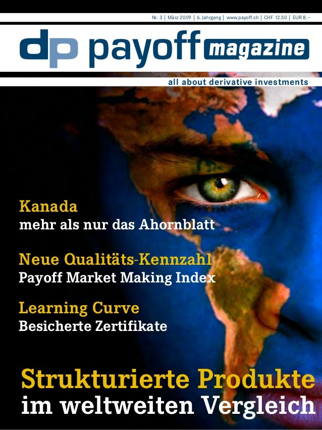 Nr. 3 | März 2009 | 6. Jahrgang | www.payoff.ch | CHF 12.50 | EUR 8.–  all about derivative investments  Kanada  mehr als ...