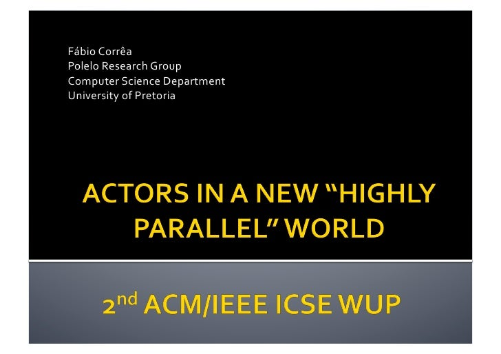 "Actors in a New ""Highly Parallel"" World"