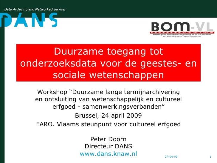 """Duurzame toegang tot onderzoeksdata voor de geestes- en sociale wetenschappen Workshop """"Duurzame lange termijnarchivering ..."""