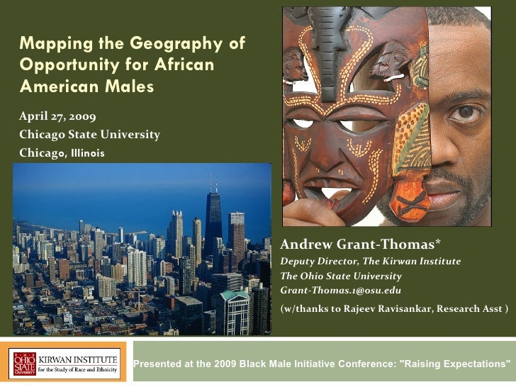 Mapping the Geography of Opportunity for African American Males April 27, 2009 Chicago State University Chicag o, Illinois...