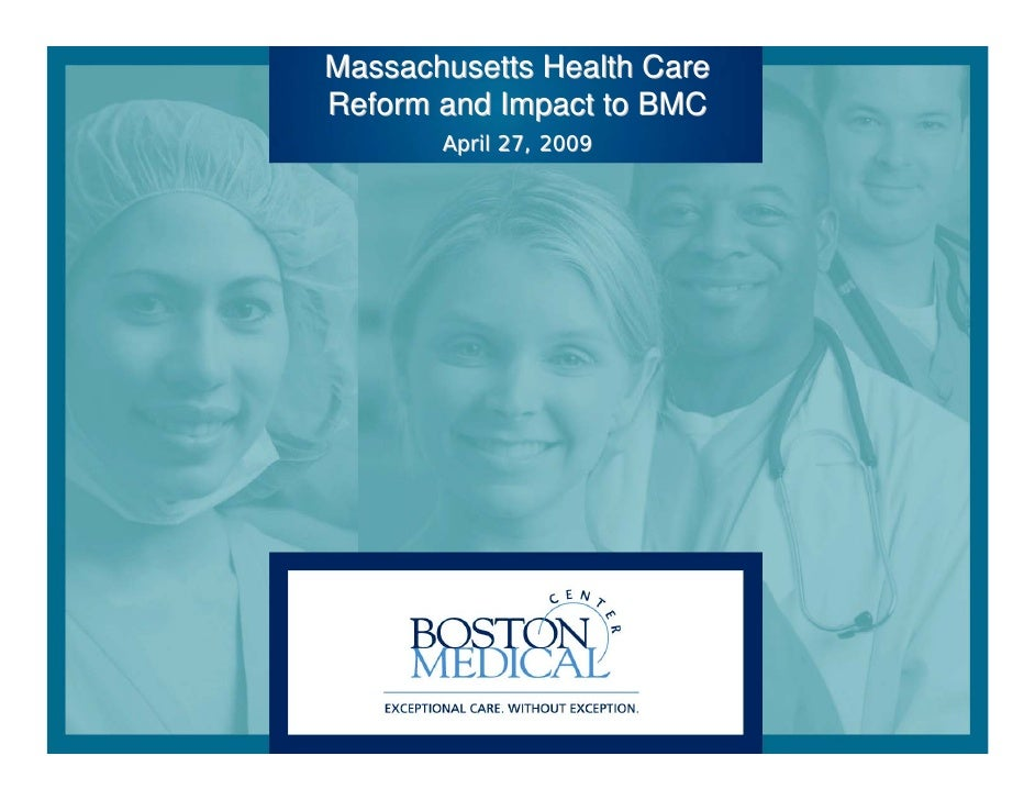 Massachusetts Health Care Reform and Impact to BMC        April 27, 2009