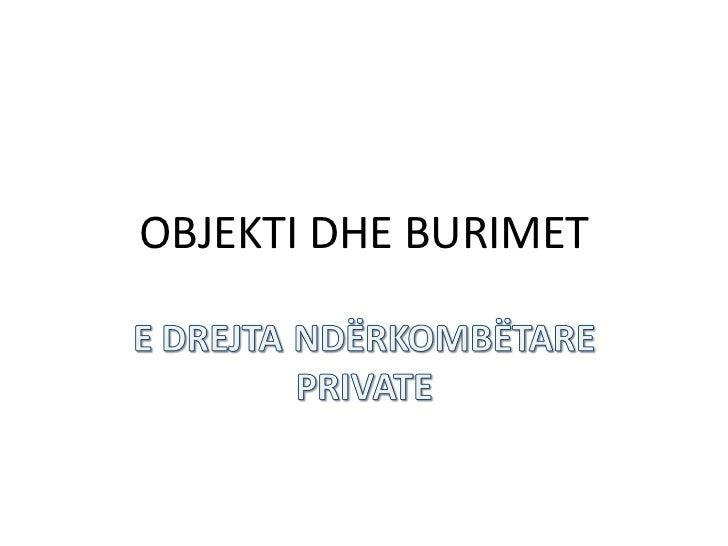 OBJEKTI DHE BURIMET