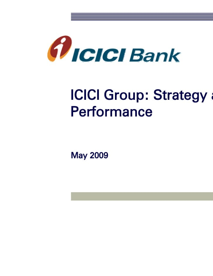 ICICI Group: Strategy andPerformanceMay 2009
