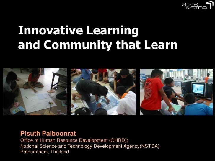 Innovative Learning and Community that Learn     Pisuth Paiboonrat Office of Human Resource Development (OHRD)) National S...