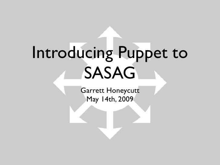 20090514 Introducing Puppet To Sasag