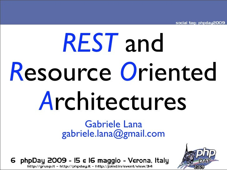 REST and Resource Oriented   Architectures           Gabriele Lana     gabriele.lana@gmail.com