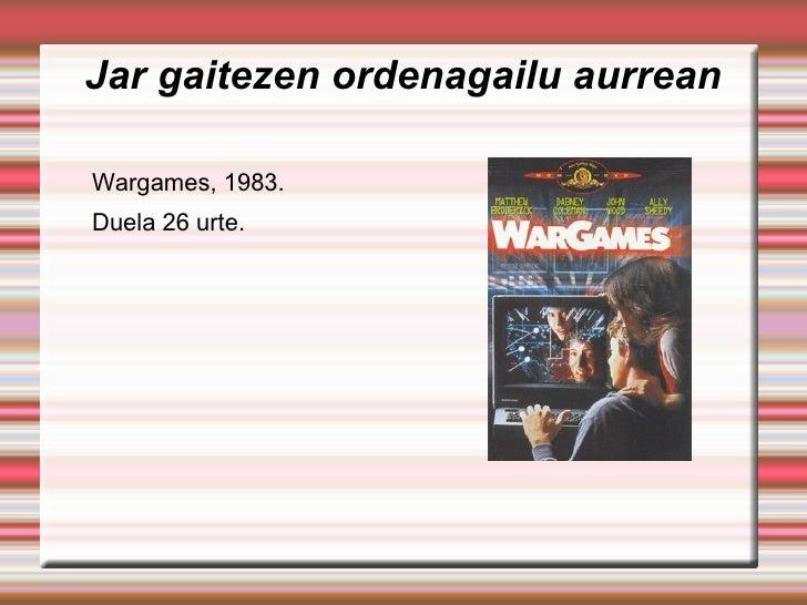 Jar gaitezen ordenagailu aurrean  Wargames, 1983. Duela 26 urte.