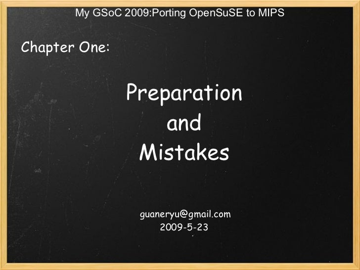 My GSoC 2009:Porting OpenSuSE to MIPSChapter One:               Preparation                   and                Mistak...