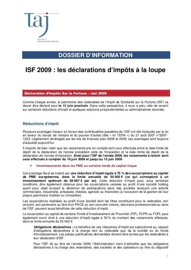 1 DOSSIER D'INFORMATION ISF 2009 : les déclarations d'impôts à la loupe Déclaration d'Impôts Sur la Fortune – mai 2009 Com...