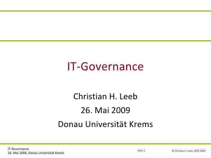 IT-Governance Christian H. Leeb 26. Mai 2009 Donau Universität Krems