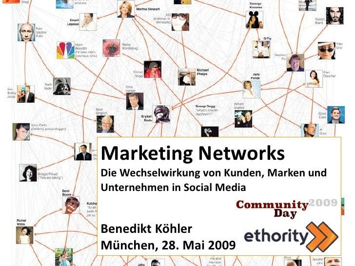 Marketing Networks Die Wechselwirkung von Kunden, Marken und Unternehmen in Social Media   Benedikt Köhler München, 28. Ma...