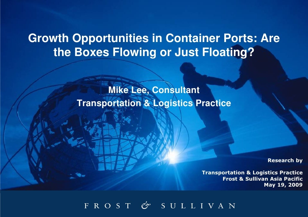 Growth Opportunities in Container Ports: Are     the Boxes Flowing or Just Floating?                 Mike Lee, Consultant ...