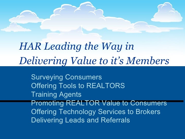 HAR Leading the Way in  Delivering Value to it's Members   Surveying Consumers Offering Tools to REALTORS Training Agents ...