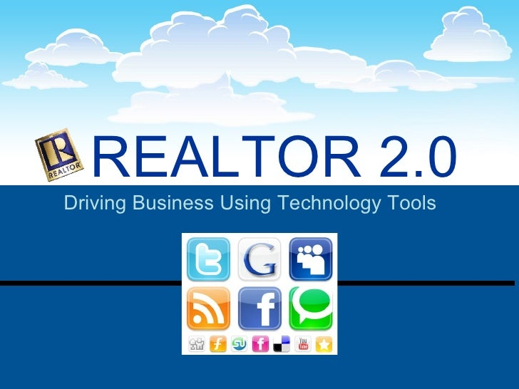 REALTOR 2.0   Driving Business Using Technology Tools