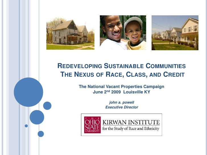 REDEVELOPING SUSTAINABLE COMMUNITIES THE NEXUS OF RACE, CLASS, AND CREDIT      The National Vacant Properties Campaign    ...