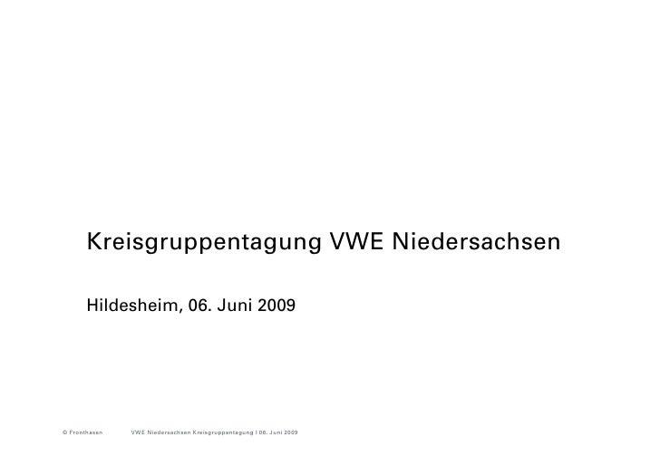 Kreisgruppentagung VWE Niedersachsen       Hildesheim, 06. Juni 2009© Fronthasen   VWE Niedersachsen Kreisgruppentagung I ...
