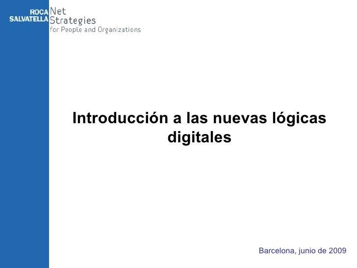 Barcelona, junio de 2009 Introducción a las nuevas lógicas digitales