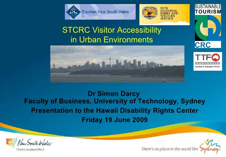 STCRC Visitor Accessibility  in Urban Environments  Dr Simon Darcy  Faculty of Business, University of Technology, Sydney ...