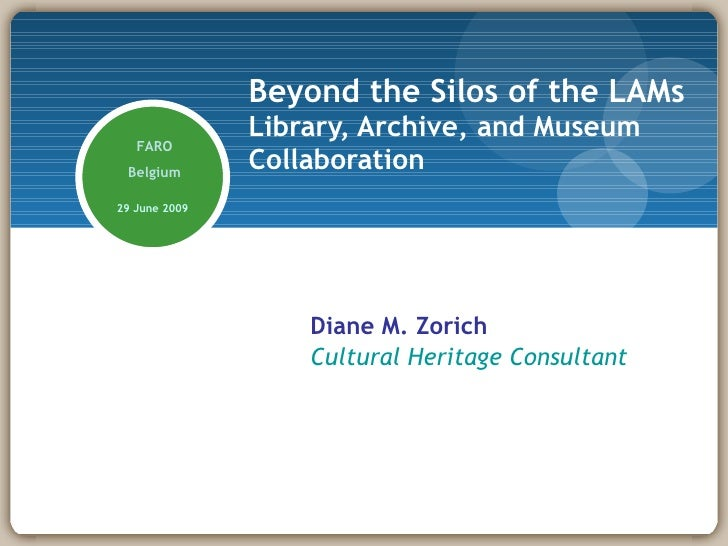Beyond the Silos of the LAMs                Library, Archive, and Museum    FARO  Belgium                Collaboration 29 ...