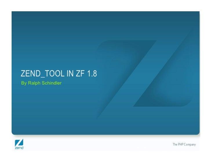 Zend_Tool In ZF 1.8 Webinar