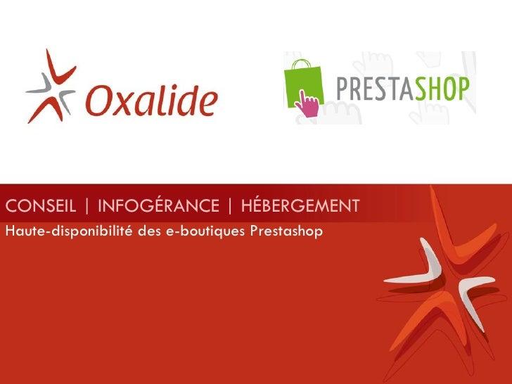 CONSEIL | INFOGÉRANCE | HÉBERGEMENT Haute-disponibilité des e-boutiques Prestashop