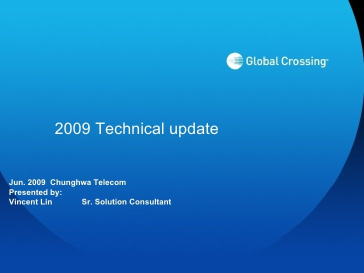 2009 Technical update Jun. 2009  Chunghwa Telecom Presented by:  Vincent Lin Sr. Solution Consultant