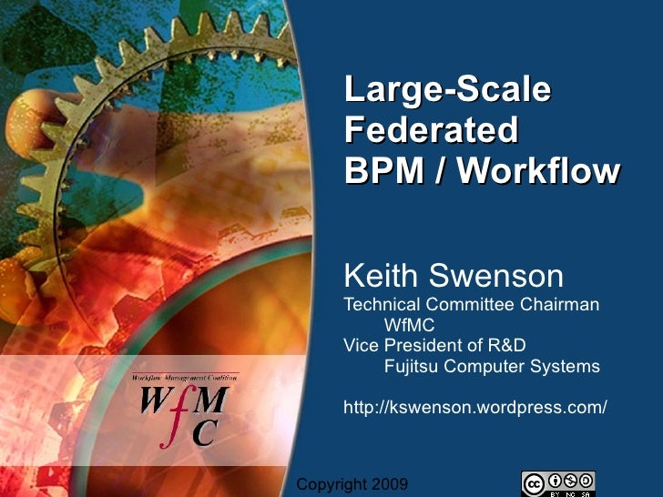 Large-Scale      Federated      BPM / Workflow       Keith Swenson      Technical Committee Chairman           WfMC      V...