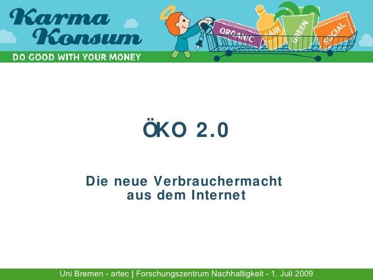 ÖKO 2.0        Die neue Verbrauchermacht            aus dem Internet     Uni Bremen - artec | Forschungszentrum Nachhaltig...