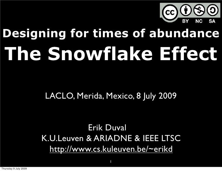 Designing for times of abundance    The Snowflake Effect                         LACLO, Merida, Mexico, 8 July 2009       ...