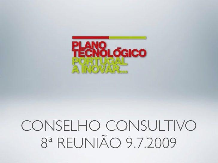 CONSELHO CONSULTIVO   8ª REUNIÃO 9.7.2009