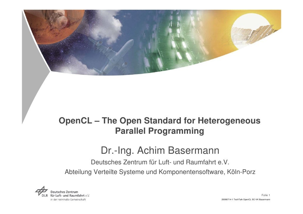 OpenCL – The Open Standard for Heterogeneous             Parallel Programming              Dr.-Ing. Achim Basermann       ...