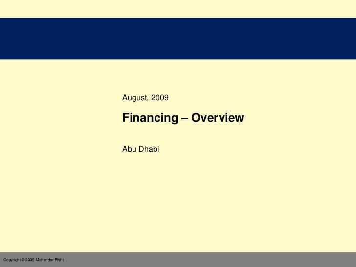 August, 2009                                  Financing – Overview                                  Abu Dhabi             ...
