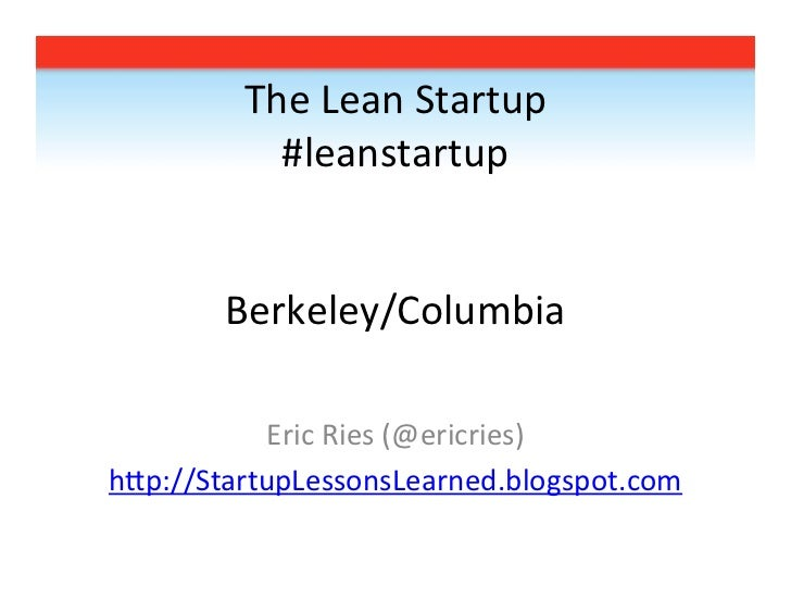 Eric Ries leanstartup at Berkeley/Columbia