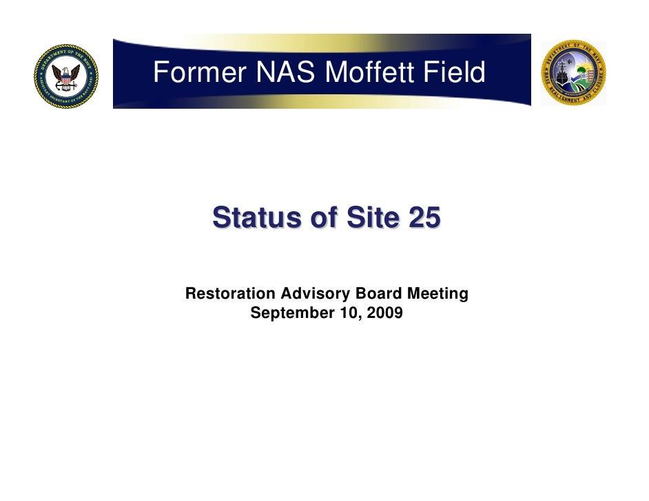 Former NAS Moffett Field         Status of Site 25    Restoration Advisory Board Meeting           September 10, 2009