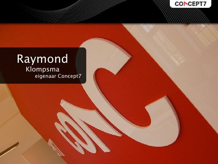 Raymond  Klompsma    eigenaar Concept7