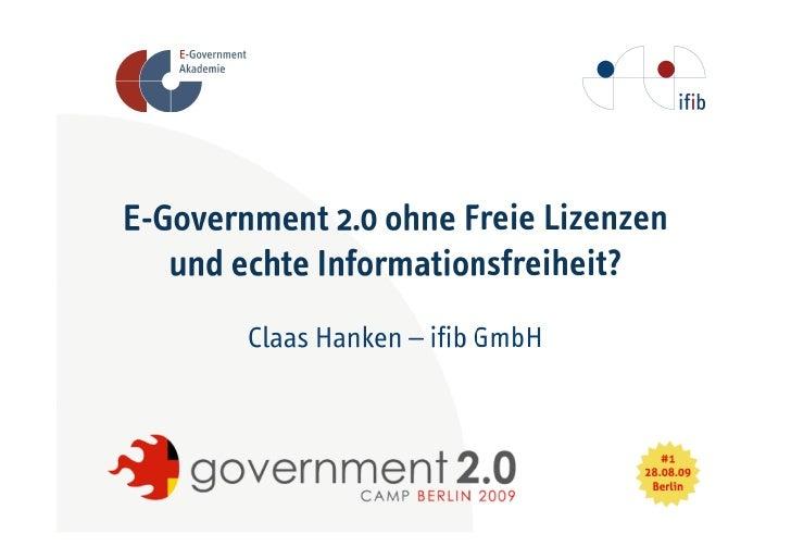 E-Government 2.0 ohne Freie Lizenzen    und echte Informationsfreiheit?         Claas Hanken – ifib GmbH