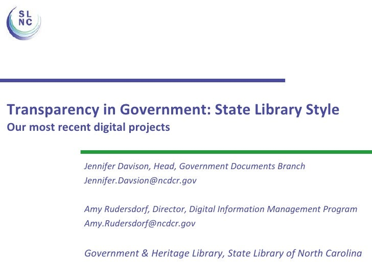 Transparency in Government: State Library Style Our most recent digital projects Jennifer Davison, Head, Government Docume...