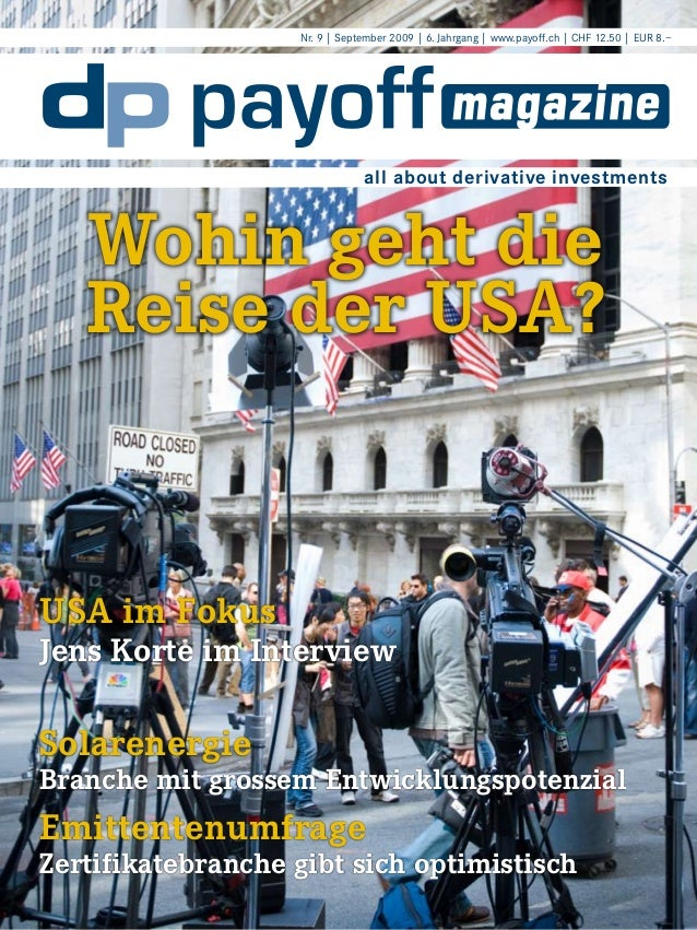 Nr. 9 | September 2009 | 6. Jahrgang | www.payoff.ch | CHF 12.50 | EUR 8.–  all about derivative investments  Wohin geht d...