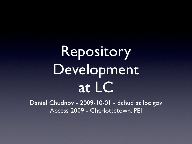 Repository Development at LC - Access 2009
