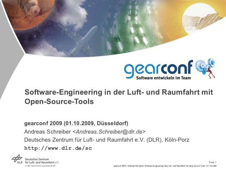 Software-Engineering in der Luft- und Raumfahrt mit Open-Source-Tools gearconf 2009 (01.10.2009, Düsseldorf) Andreas Schre...