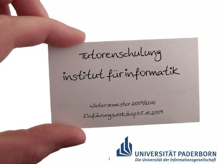 Tuto renschulung  Institut f ür Informatik                              9/201 0         Wintersemester 20 0               ...