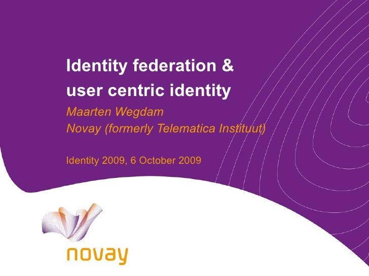 Identity federation & user centric identity