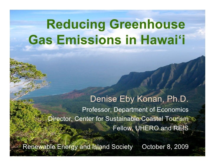 Reducing Greenhouse      Gas Emissions in Hawai'i                                    Denise Eby Konan, Ph.D.              ...